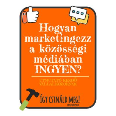 Hogyan marketingezz a közösségi médiában ingyen?