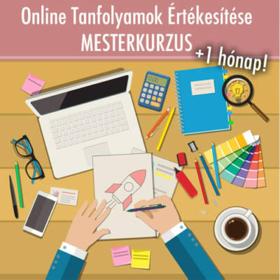 Készíts Online Tanfolyamot! + Mesterkurzus