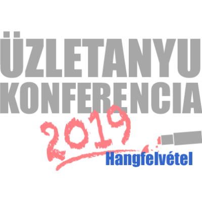 Üzletanyu Konferencia 2019 / Hangfelvétel